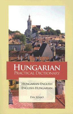 Hungarian Practical Dictionary By Szabo, Eva